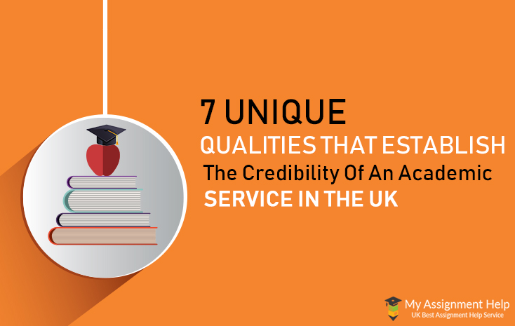 Qualities That Establish The Credibility Of An Academic Service In The UK