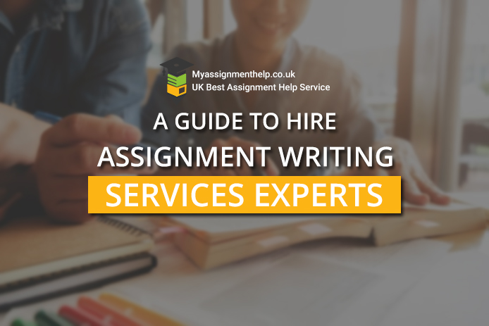 hire assignment writing services experts