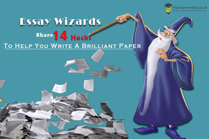 essay wizards of uk share hacks to help you write a brilliant paper