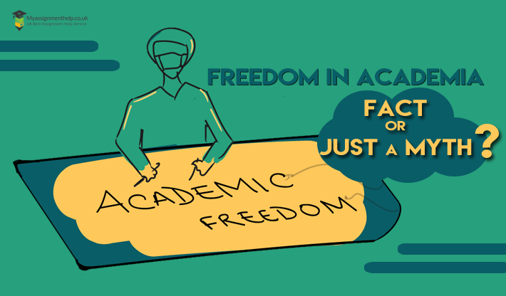 Myths Surrounding Freedom in Academia-Myassignmenthelp.co.uk