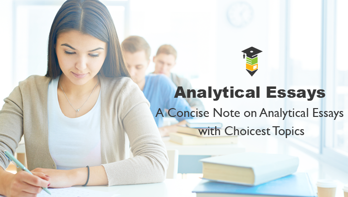 topic suggestions for analytical essays a concise note on analytical essays choicest topics