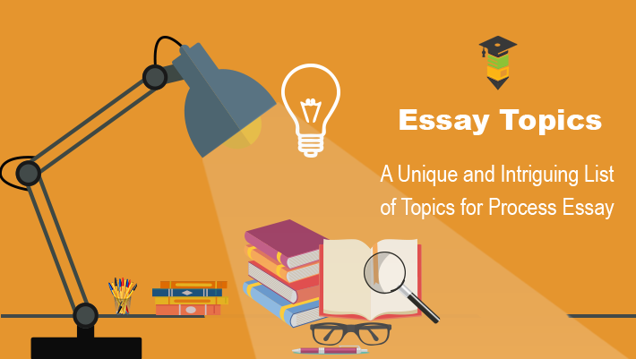 Excellent Topics For Your Next Process Essay Assignment- Myassignmenthelp.co.uk