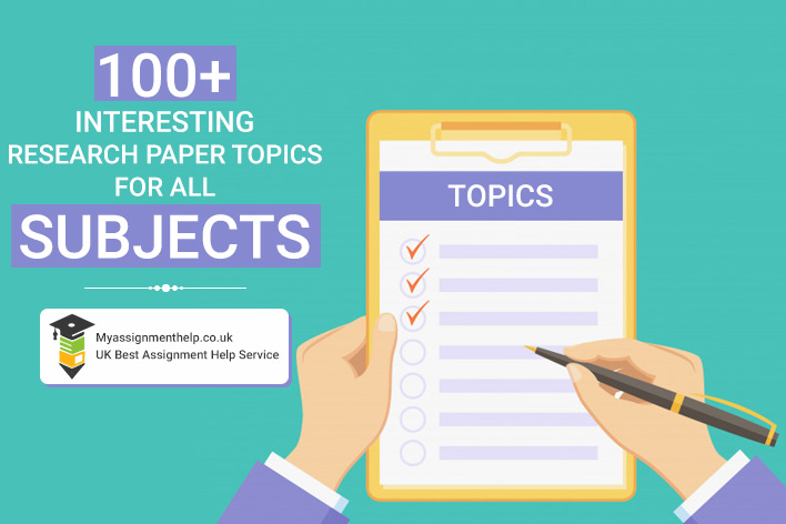 Interesting 100+ Research Paper Topics for All Subjects
