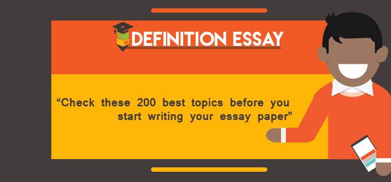 suitable topics for your expository essay the top 200 definition essay topics
