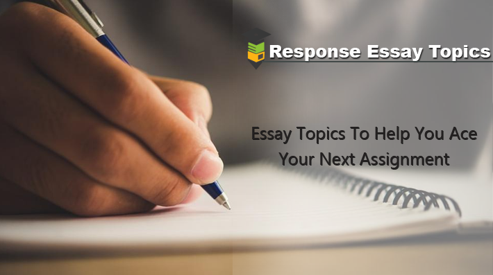 Good topics for response essay