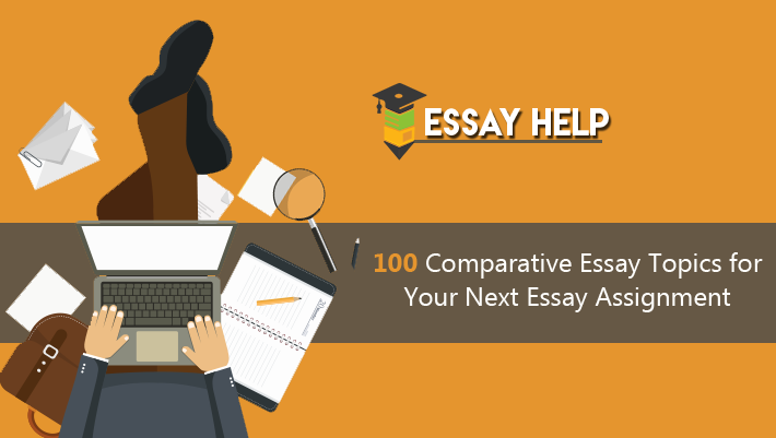 comparative essay topics for your next essay assignment a comprehensive list of 100 comparative essay topics