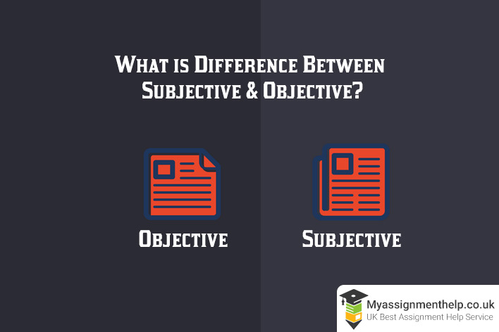 Difference Between Subjective & Objective